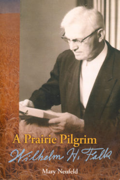A Prairie Pilgrim: Wilhelm H. Falk