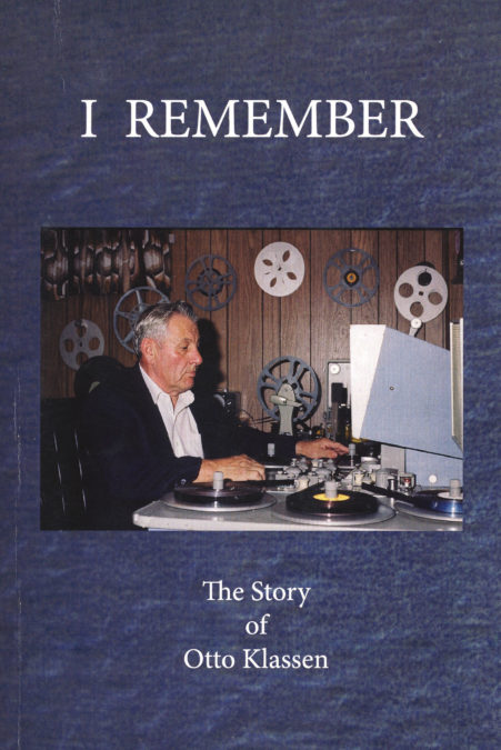 I Remember: the Story of Otto Klassen